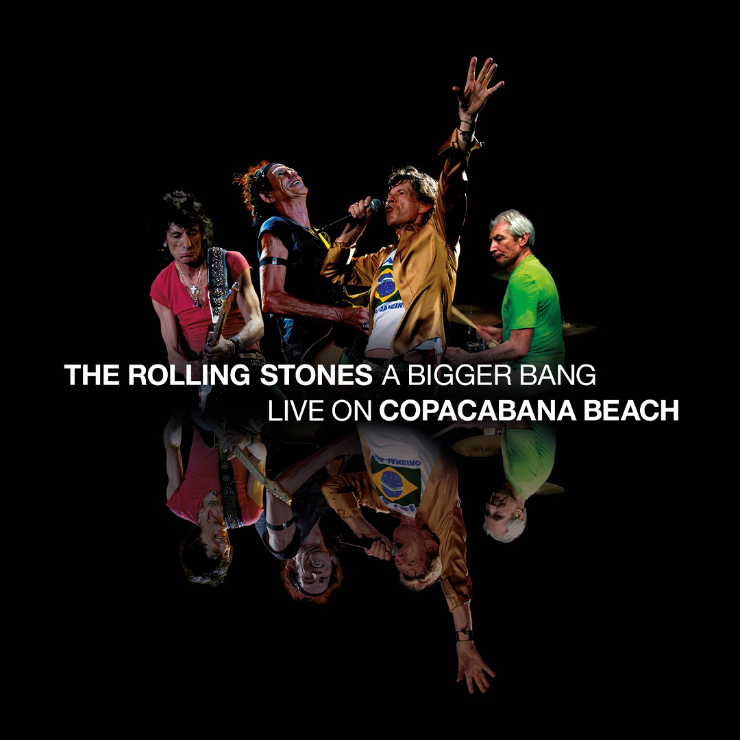 A Bigger Bang: Live On Copacabana Beach - The Rolling Stones | Official Website